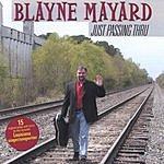 Blayne Mayard Just Passing Thru