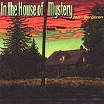 John Bergeron In The House Of Mystery