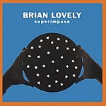 Brian Lovely Superimpose