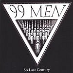 99 Men So Last Century