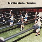 The Brilliant Mistakes Dumb Luck