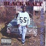 Black Walt Rulez To Da Game (Parental Advisory)