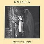 Ken Boynton Fate Is My Buddy