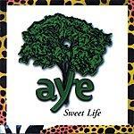 Aye Sweet Life