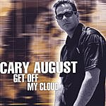 Cary August Get Off My Cloud