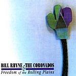 Bill Rhyne & The Coronados Freedom Of The Rolling Plains