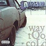 Akream Way Too Cold (Parental Advisory)