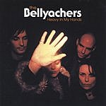 The Bellyachers Heavy In My Hands