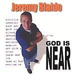 Jeremy Blaido God Is Near