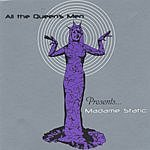 All The Queen's Men Madame Static