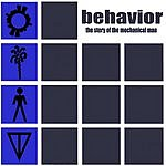 Behavior The Story Of The Mechanical Man