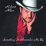 Robert Allen Something To Remember Me By