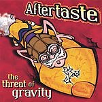 Aftertaste The Threat Of Gravity