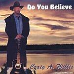 Craig A. Willis Do You Believe