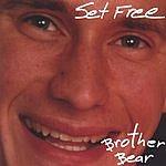 Brother Bear Set Free