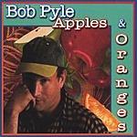 Bob Pyle Apples & Oranges