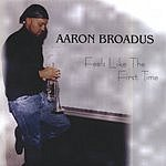Aaron Broadus Feels Like The First Time