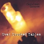 Cerulean Groove Over Crooked Tables