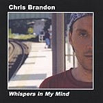 Chris Brandon Whispers In My Mind