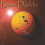 Bone Daddie Bone Daddie