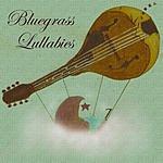 Bluegrass Lullabies Bluegrass Lullabies