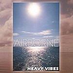 Airborne Heavy Vibes