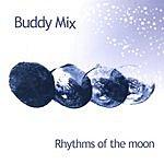 Buddy Mix Rhythms of the Moon