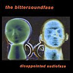 The Bittersoundfase Disappointed Audiofaze