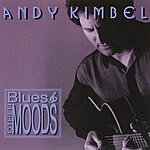Andy Kimbel Blues & Other Moods