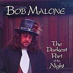 Bob Malone The Darkest Part Of The Night