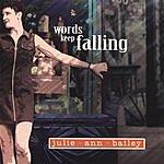 Julie Ann Bailey Words Keep Falling