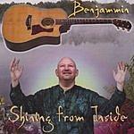 Benjammin Shining From Inside