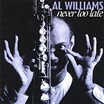Al Williams Never Too Late