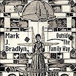 Mark J. Bradlyn Outside The Family Way