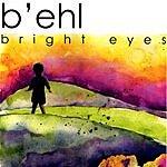 B'ehl Bright Eyes