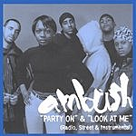 Ambush Party On/Look At Me