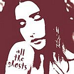 All The Ghosts All The Ghosts