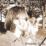 Blackman & The Butterfly Strange Daze