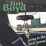 Jim Boyd Going To The Stick Games