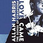 Allan Harris Love Came, The Songs Of Strayhorn