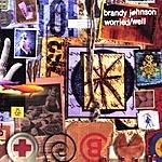 Brandy Johnson Worried/Well