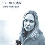Anne-Marie Akin Still Dancing
