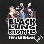 Black Lung Brothers Few & Far Between (Parental Advisory)