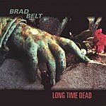 Brad Belt Long Time Dead