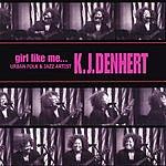 KJ Denhert Girl Like Me