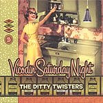 The Ditty Twisters Vicodin Saturday Night