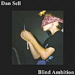 Dan Sell Blind Ambition