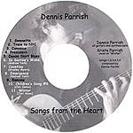 Dennis Parrish Songs From The Heart