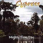 Cypress Mighty Fine Day