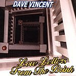 Dave Vincent Love Letters From The Brink